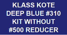 Deep Blue #310 Kit without Reducer