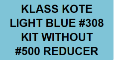 Light Blue #308 Kit without Reducer