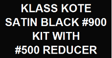 Satin Black #900 Kit with Reducer