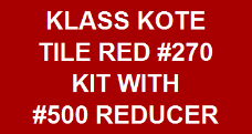 Tile Red #270 Kit with Reducer