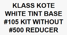 White Tint Base #105 Kit without Reducer
