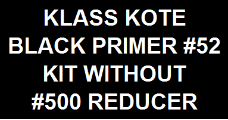 Black Primer #52 Kit without Reducer