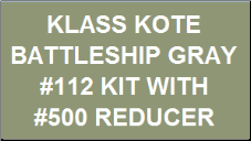 Battleship Gray #112 Kit with Reducer