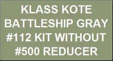 Battleship Gray #112 Kit without Reducer
