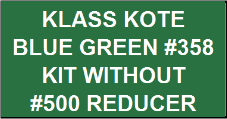 Blue Green #358 Kit without Reducer