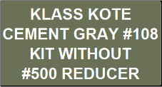Cement Gray #108 Kit without Reducer