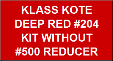 Deep Red #204 Kit without Reducer