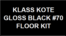 Gloss Black #70 Floor Kit