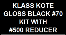 Gloss Black #70 Kit with Reducer