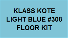 Light Blue #308 Floor Kit