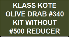 Olive Drab #340 Kit without Reducer