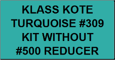 Turquoise #309 Kit without Reducer