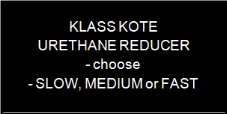 Klass Kote - Urethane Reducer - Slow - Medium - Fast