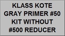 Gray Primer Kit - #50 without Reducer
