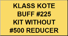 Buff #225 Kit without Reducer