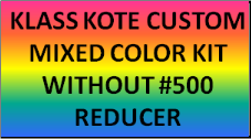 Custom Mixed Color Kit without Reducer