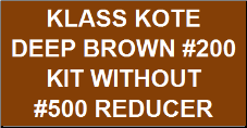 Deep Brown #200 Kit without Reducer