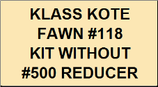 Fawn #118 Kit without Reducer
