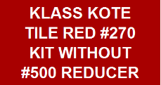 Tile Red #270 Kit without Reducer